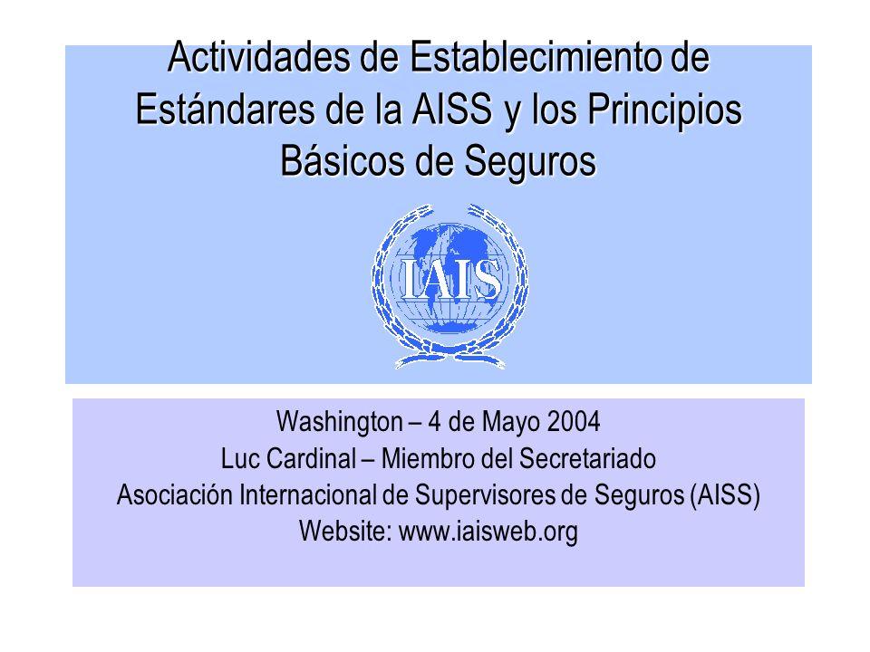 Actividades de Establecimiento de Estándares de la AISS y los Principios Básicos de Seguros