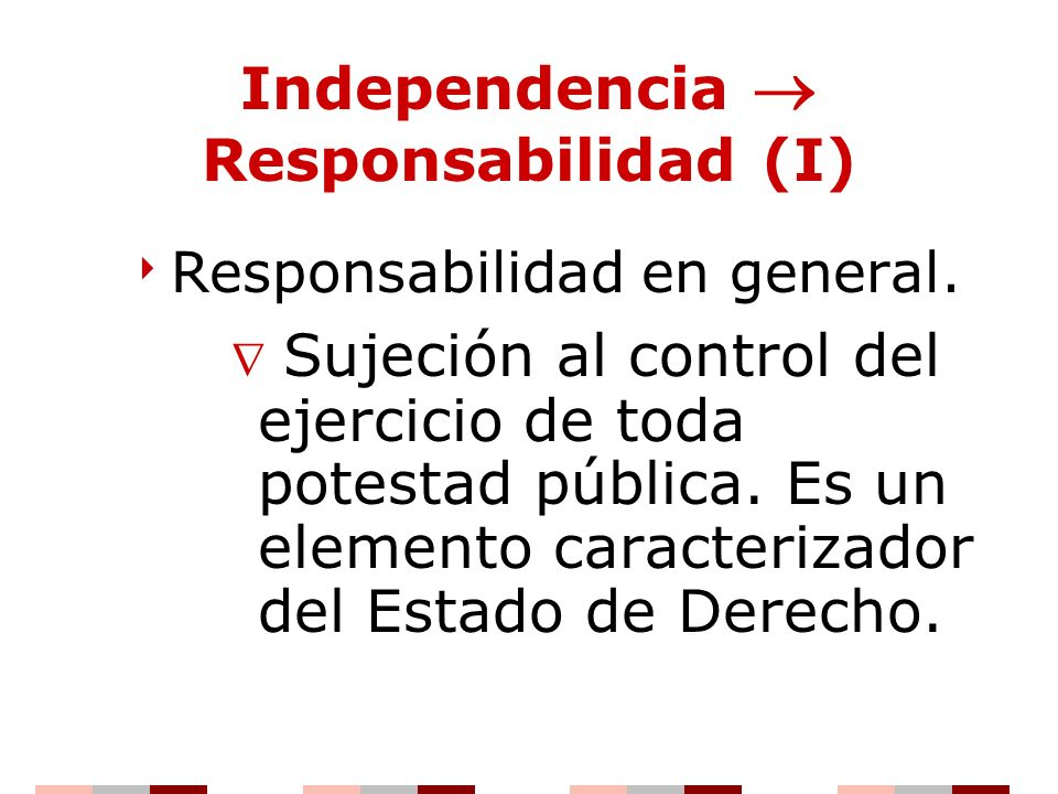 Independencia  Responsabilidad (I)