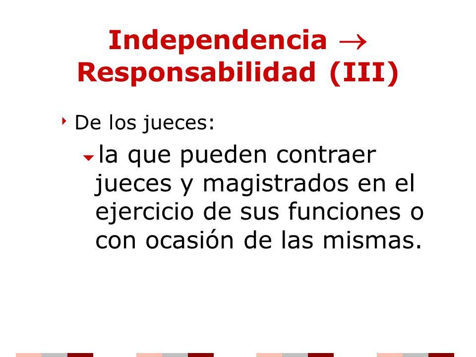 Independencia  Responsabilidad (III)
