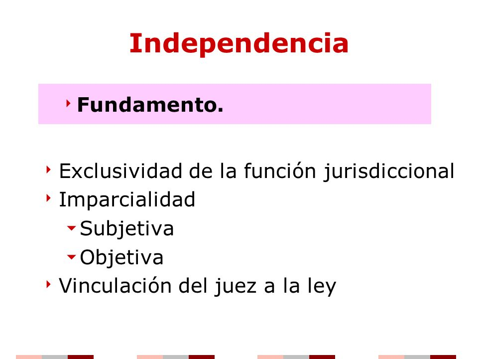 Independencia Fundamento. Exclusividad de la función jurisdiccional
