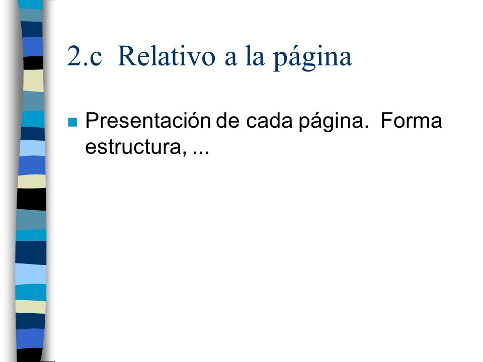 2.c Relativo a la página Presentación de cada página. Forma estructura, ...