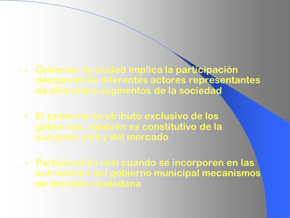 Gobernar la ciudad implica la participación decisional de diferentes actores representantes de diferentes segmentos de la sociedad