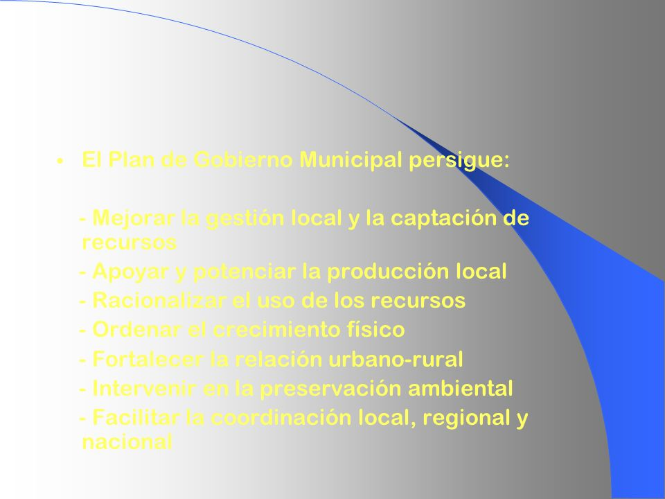 El Plan de Gobierno Municipal persigue: