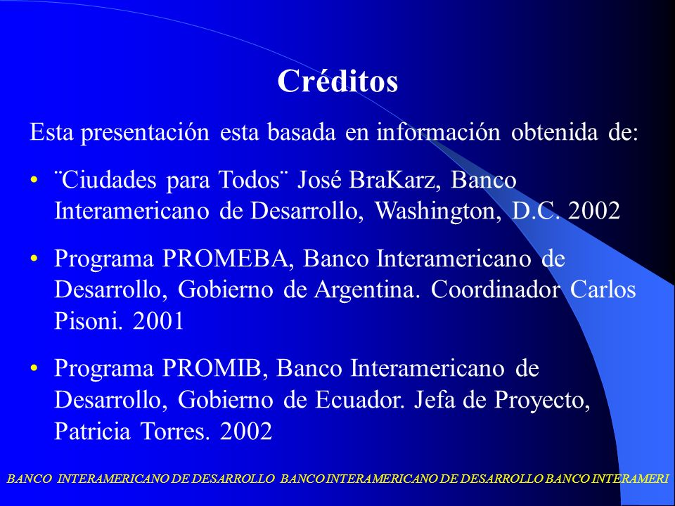 Créditos Esta presentación esta basada en información obtenida de: