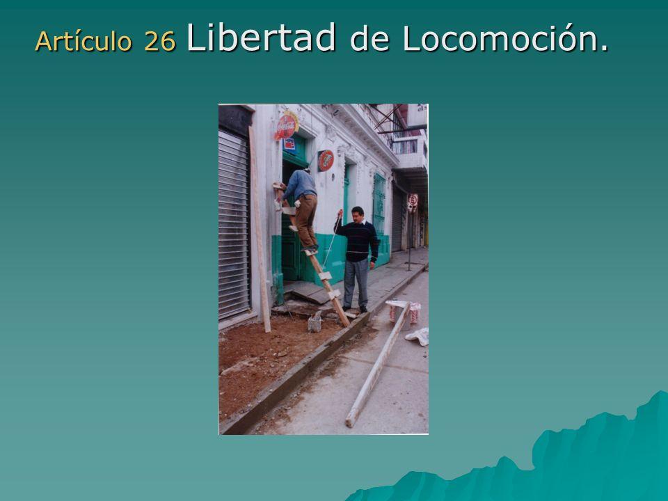 Artículo 26 Libertad de Locomoción.