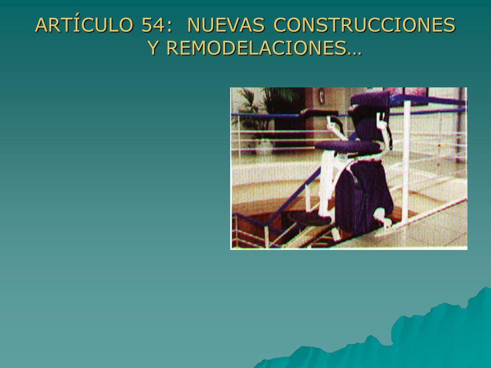 ARTÍCULO 54: NUEVAS CONSTRUCCIONES Y REMODELACIONES…