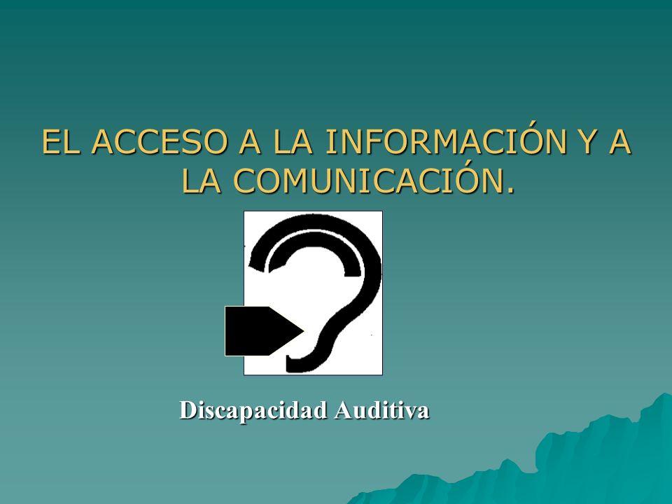 EL ACCESO A LA INFORMACIÓN Y A LA COMUNICACIÓN.