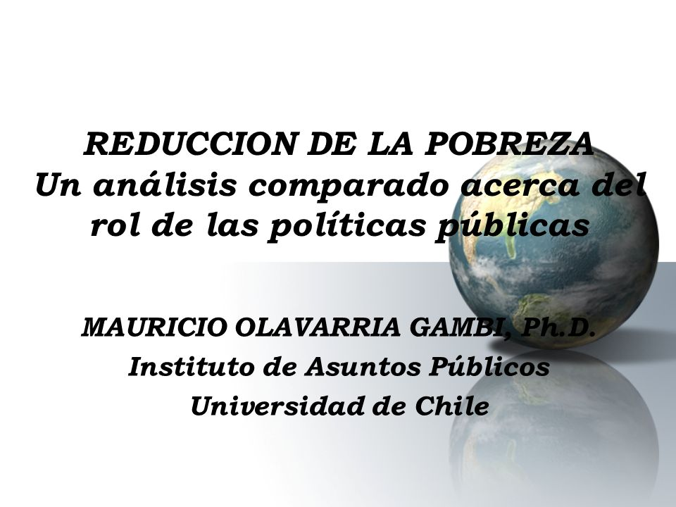 MAURICIO OLAVARRIA GAMBI, Ph.D. Instituto de Asuntos Públicos