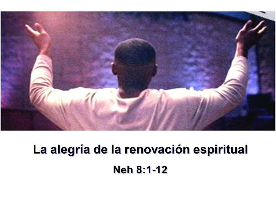 La alegría de la renovación espiritual