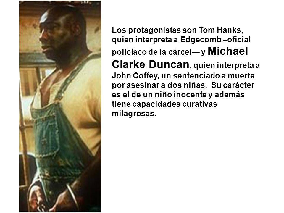 Los protagonistas son Tom Hanks, quien interpreta a Edgecomb –oficial policiaco de la cárcel— y Michael Clarke Duncan, quien interpreta a John Coffey, un sentenciado a muerte por asesinar a dos niñas.