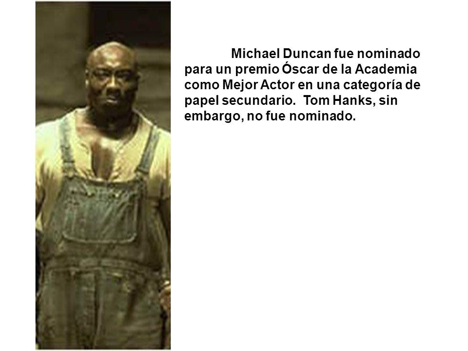 Michael Duncan fue nominado para un premio Óscar de la Academia como Mejor Actor en una categoría de papel secundario.