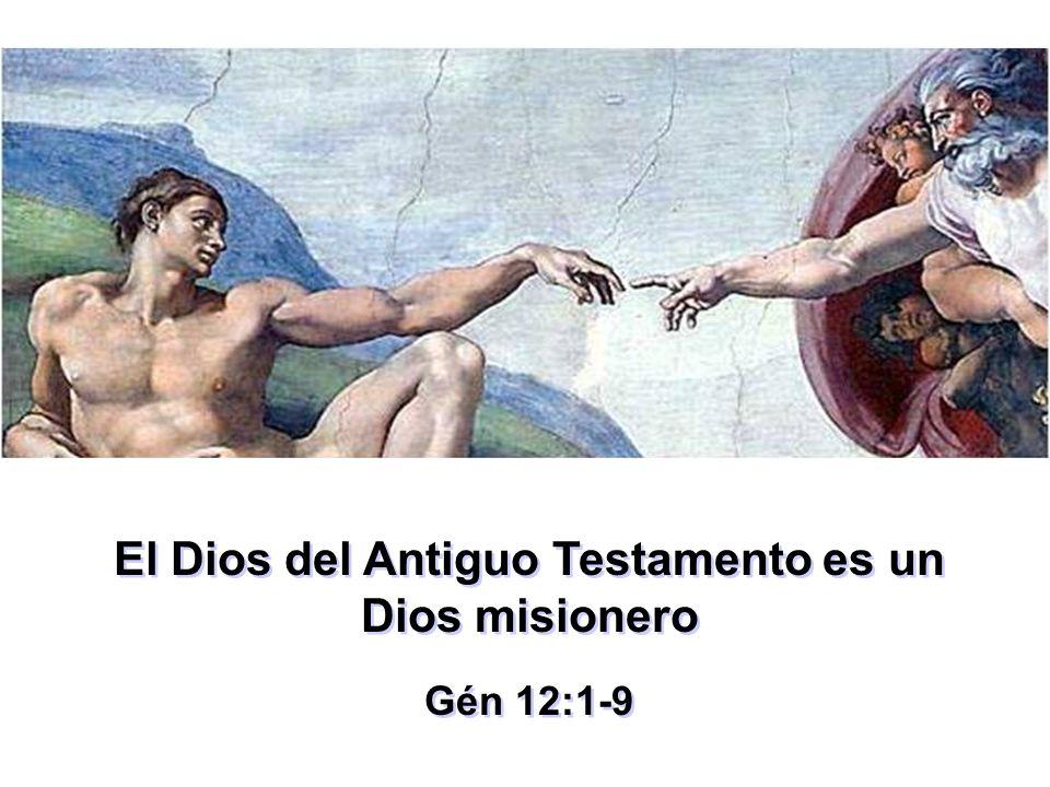 El Dios del Antiguo Testamento es un Dios misionero