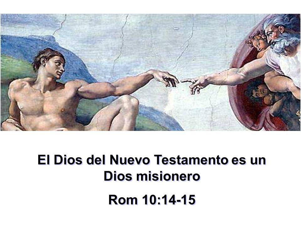 El Dios del Nuevo Testamento es un Dios misionero