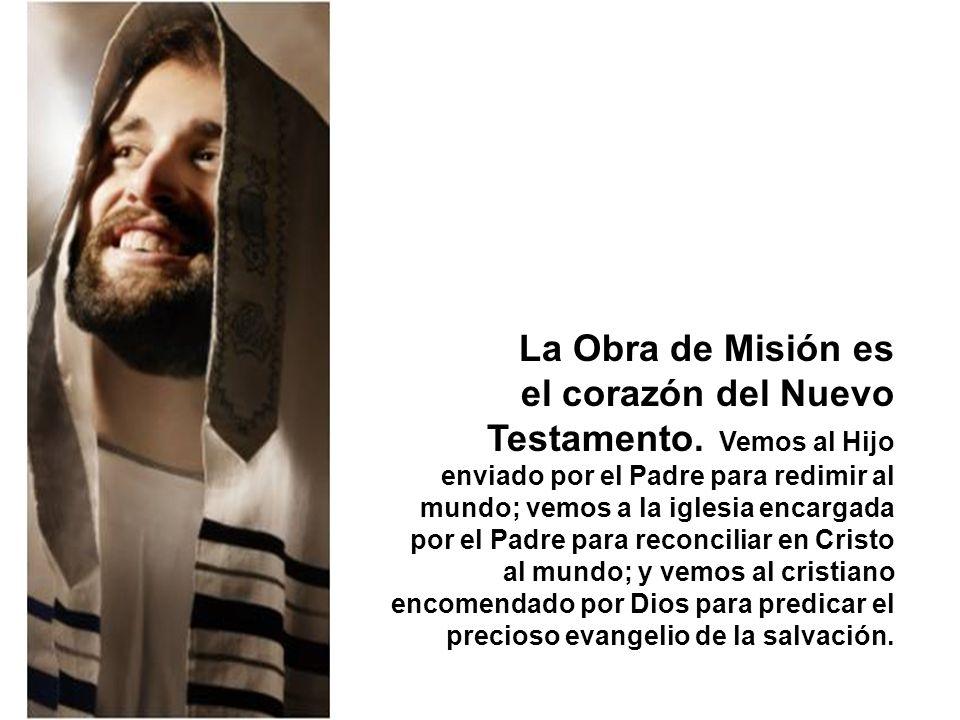 La Obra de Misión es el corazón del Nuevo Testamento