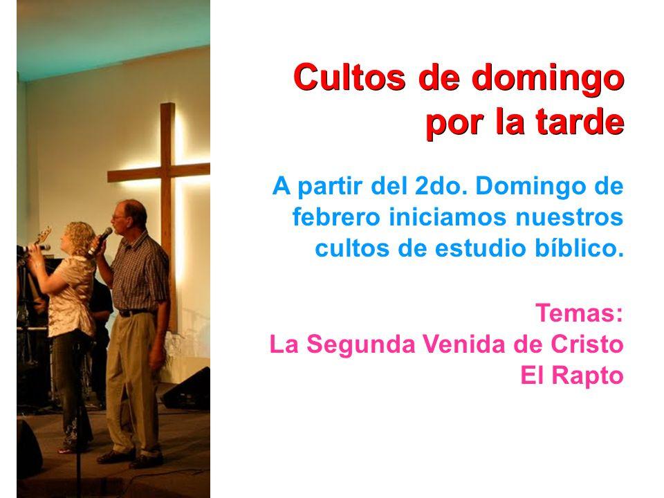 Cultos de domingo por la tarde