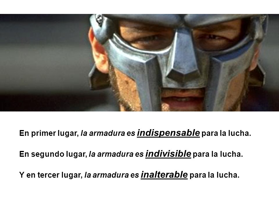 En primer lugar, la armadura es indispensable para la lucha.