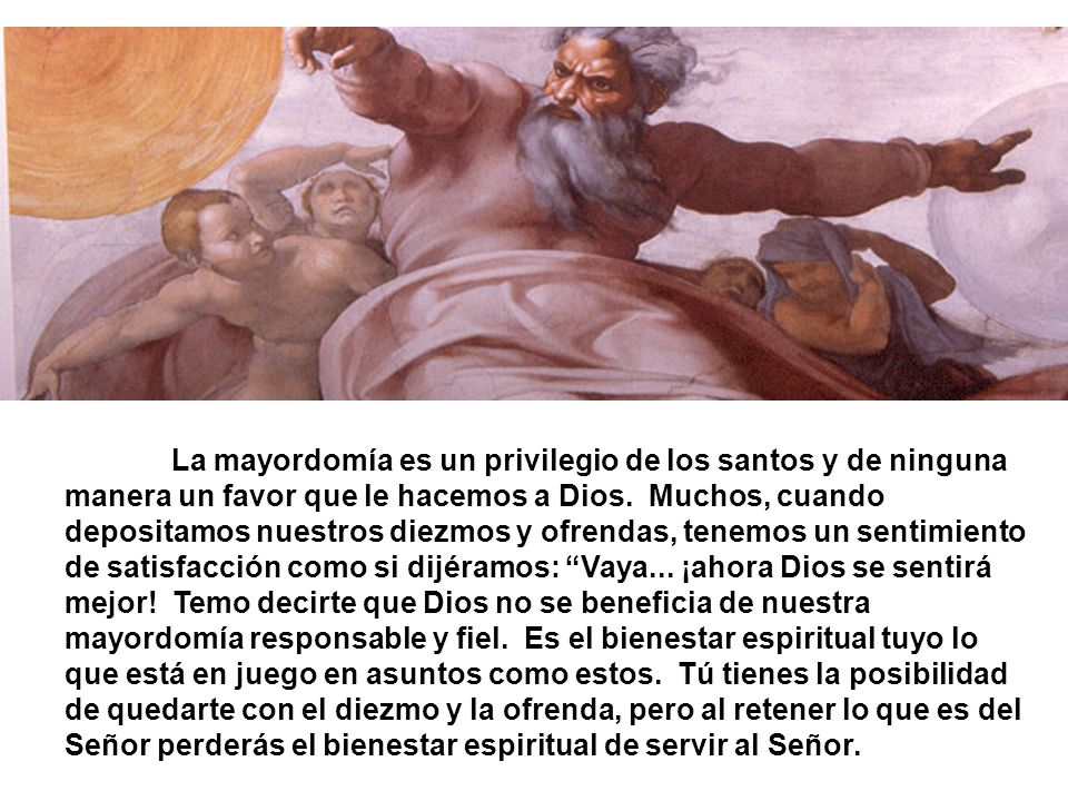 La mayordomía es un privilegio de los santos y de ninguna manera un favor que le hacemos a Dios.