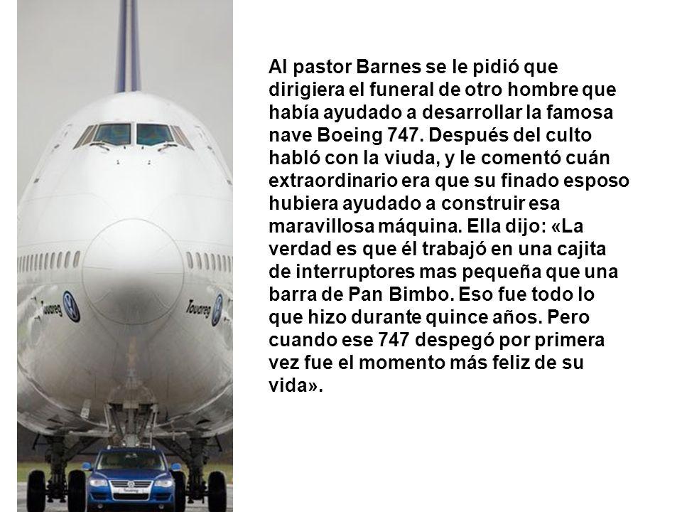 Al pastor Barnes se le pidió que dirigiera el funeral de otro hombre que había ayudado a desarrollar la famosa nave Boeing 747.