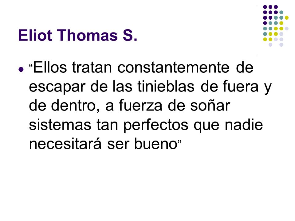 Eliot Thomas S.
