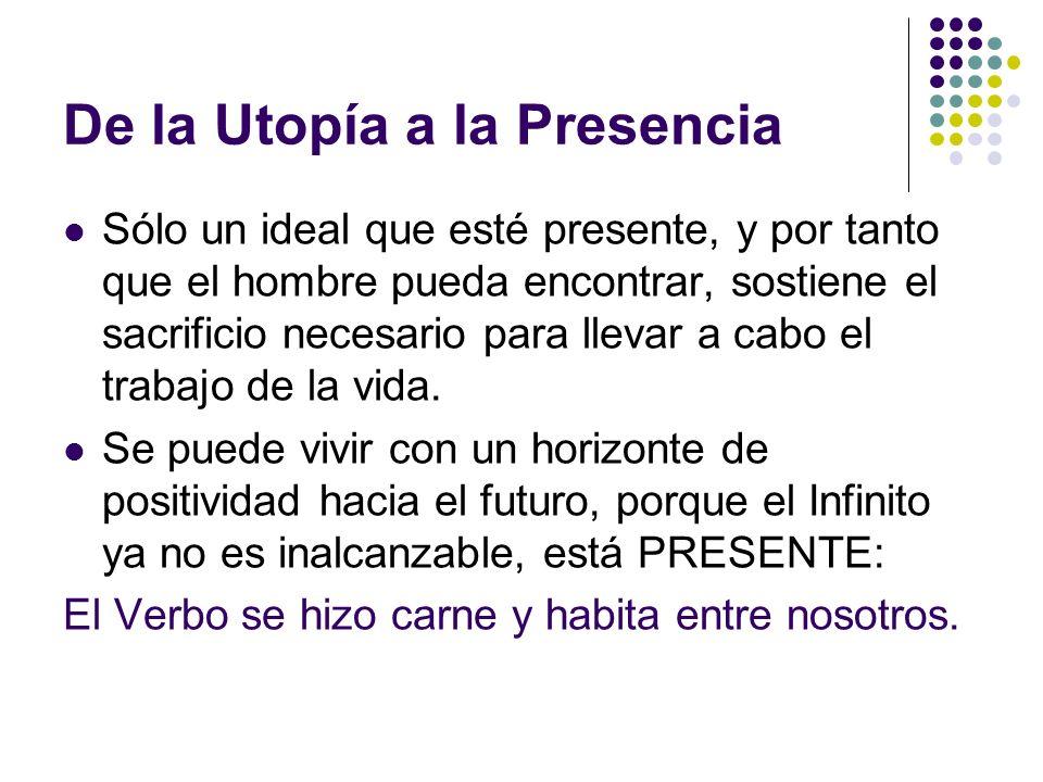 De la Utopía a la Presencia