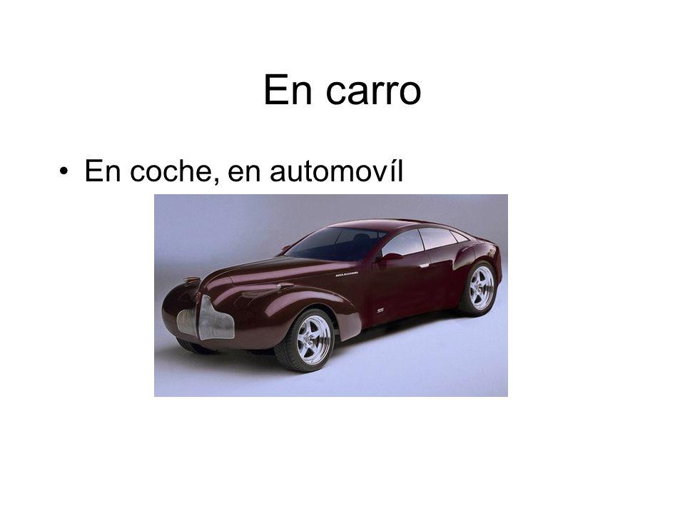 En carro En coche, en automovíl