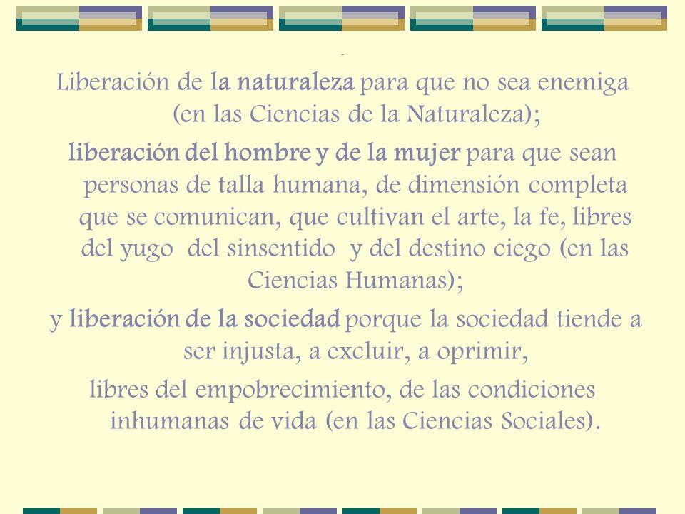 . Liberación de la naturaleza para que no sea enemiga (en las Ciencias de la Naturaleza);
