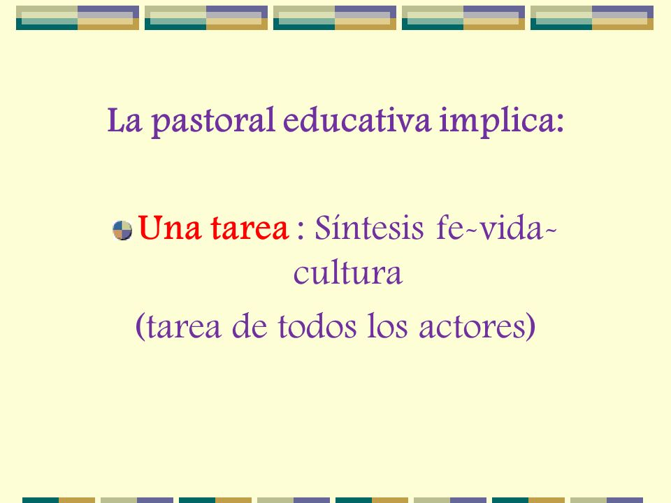 La pastoral educativa implica: