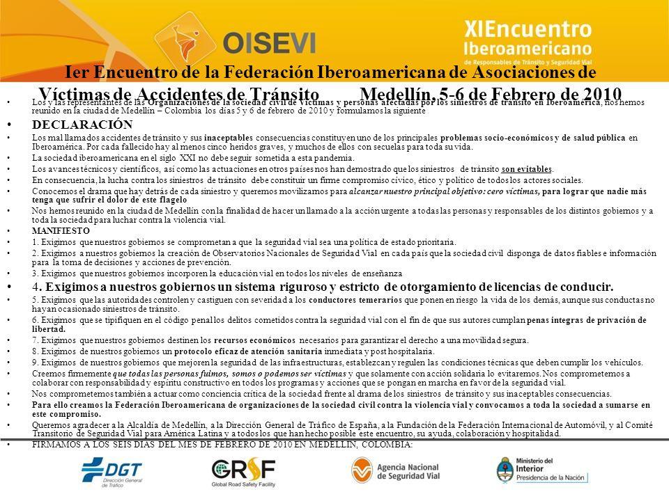 Ier Encuentro de la Federación Iberoamericana de Asociaciones de Víctimas de Accidentes de Tránsito Medellín, 5-6 de Febrero de 2010