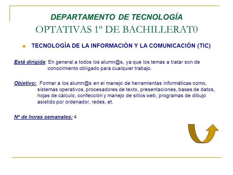 DEPARTAMENTO DE TECNOLOGÍA OPTATIVAS 1º DE BACHILLERAT0