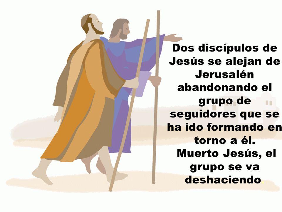 Dos discípulos de Jesús se alejan de Jerusalén abandonando el grupo de seguidores que se ha ido formando en torno a él.