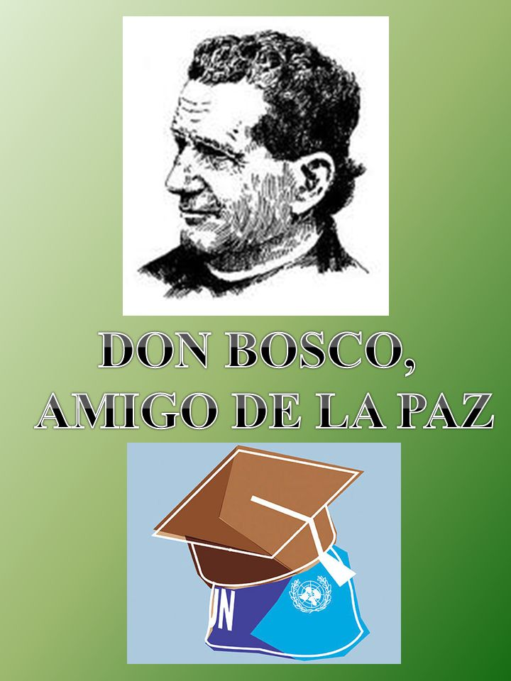 DON BOSCO, AMIGO DE LA PAZ