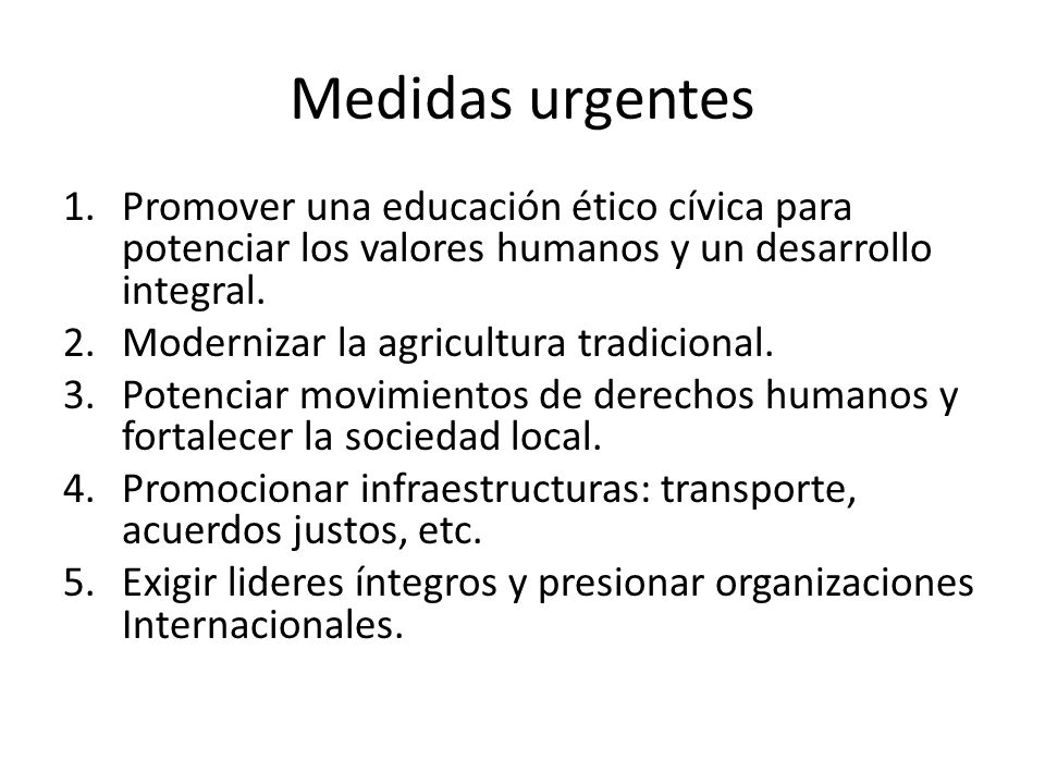 Medidas urgentes Promover una educación ético cívica para potenciar los valores humanos y un desarrollo integral.