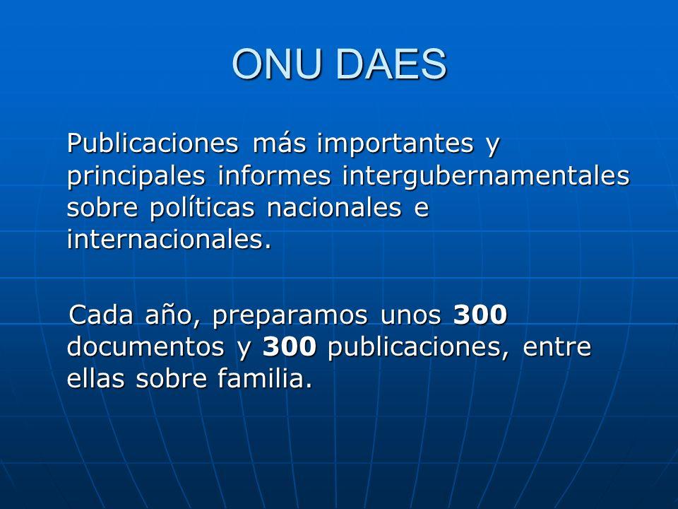 ONU DAES Publicaciones más importantes y principales informes intergubernamentales sobre políticas nacionales e internacionales.