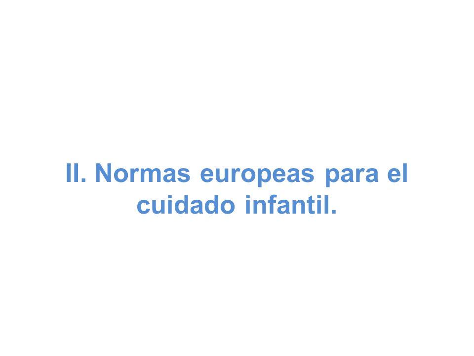 II. Normas europeas para el cuidado infantil.