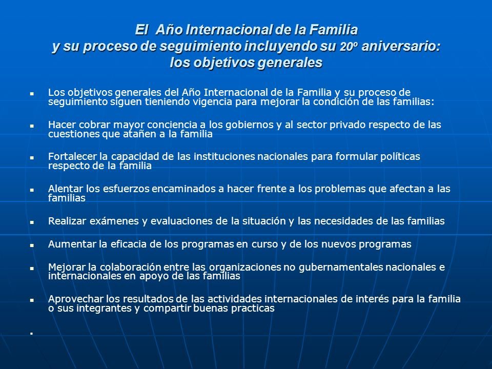 El Año Internacional de la Familia y su proceso de seguimiento incluyendo su 20º aniversario: los objetivos generales
