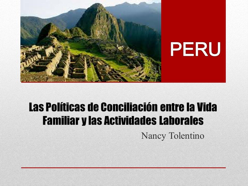 PERU Las Políticas de Conciliación entre la Vida Familiar y las Actividades Laborales.