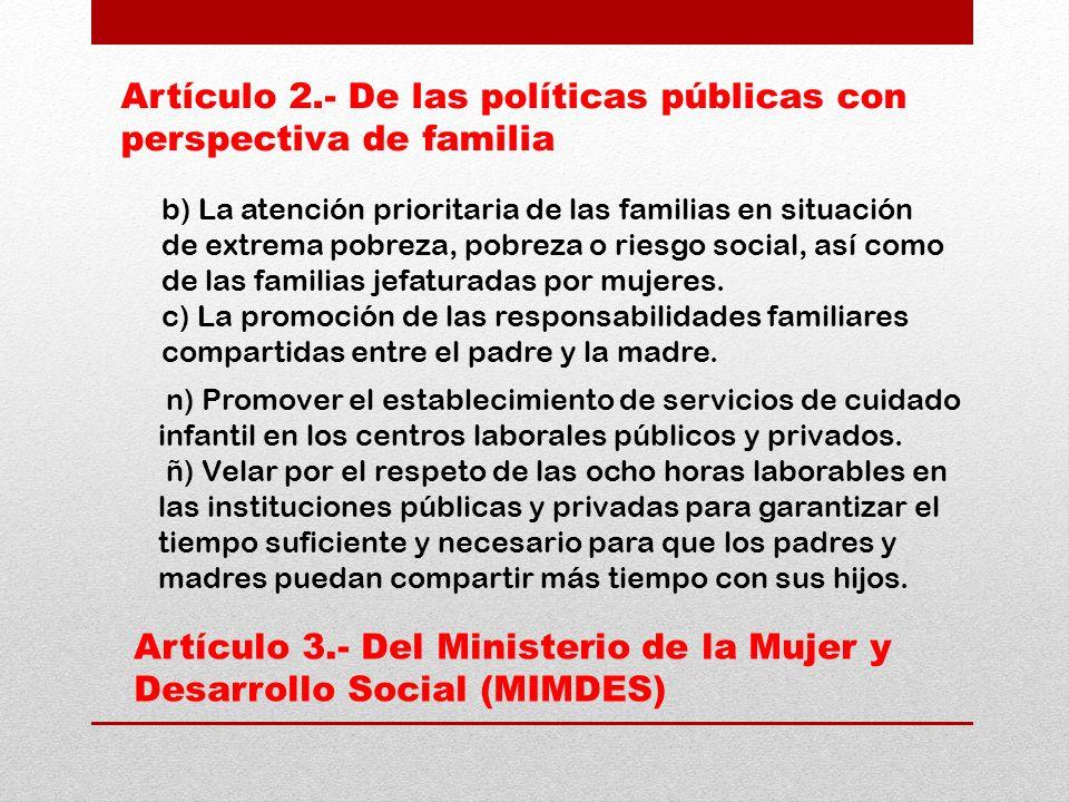 Artículo 2.- De las políticas públicas con perspectiva de familia