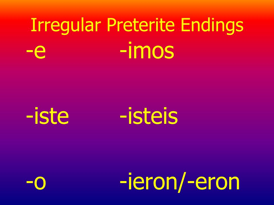 Irregular Preterite Endings