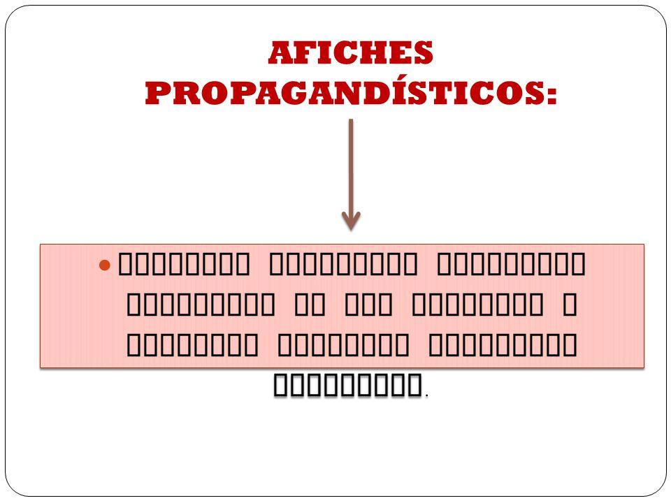 AFICHES PROPAGANDÍSTICOS: