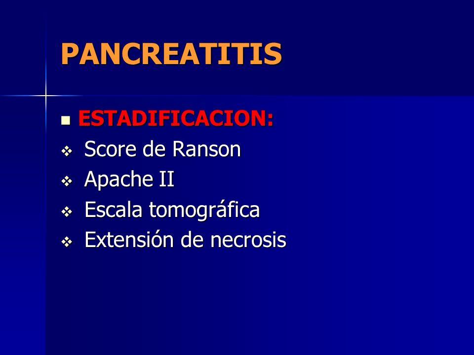 PANCREATITIS ESTADIFICACION: Score de Ranson Apache II