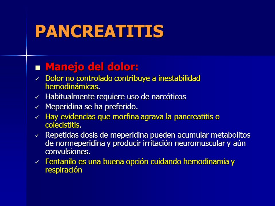 PANCREATITIS Manejo del dolor: