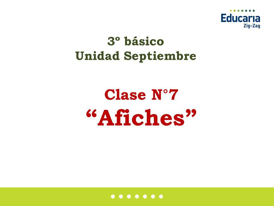 3º básico Unidad Septiembre Clase N°7 Afiches