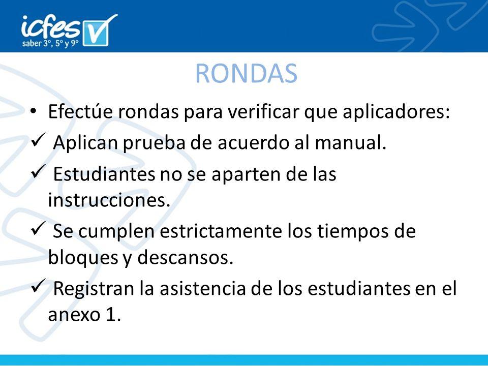 RONDAS Efectúe rondas para verificar que aplicadores: