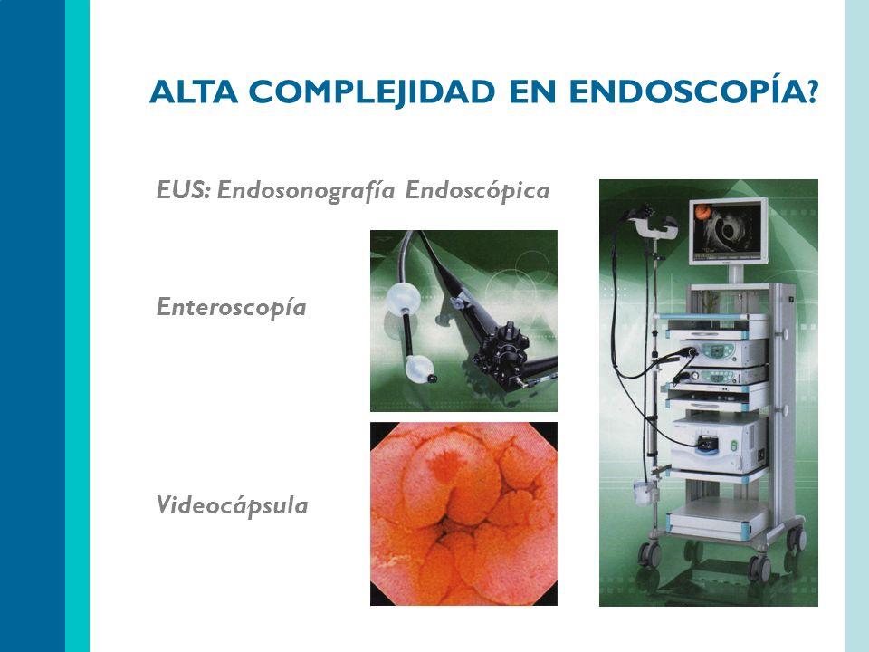 ALTA COMPLEJIDAD EN ENDOSCOPÍA