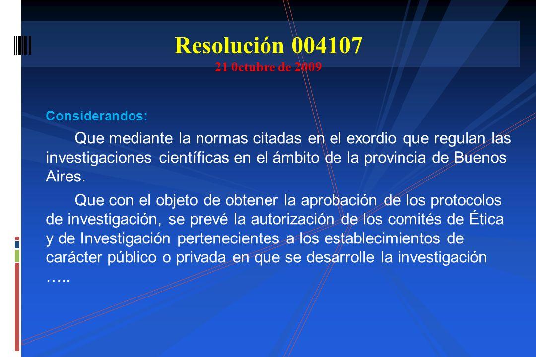 Resolución 004107 21 0ctubre de 2009 Considerandos:
