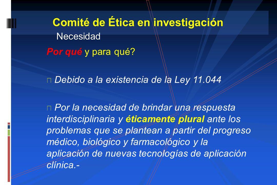 Comité de Ética en investigación Necesidad