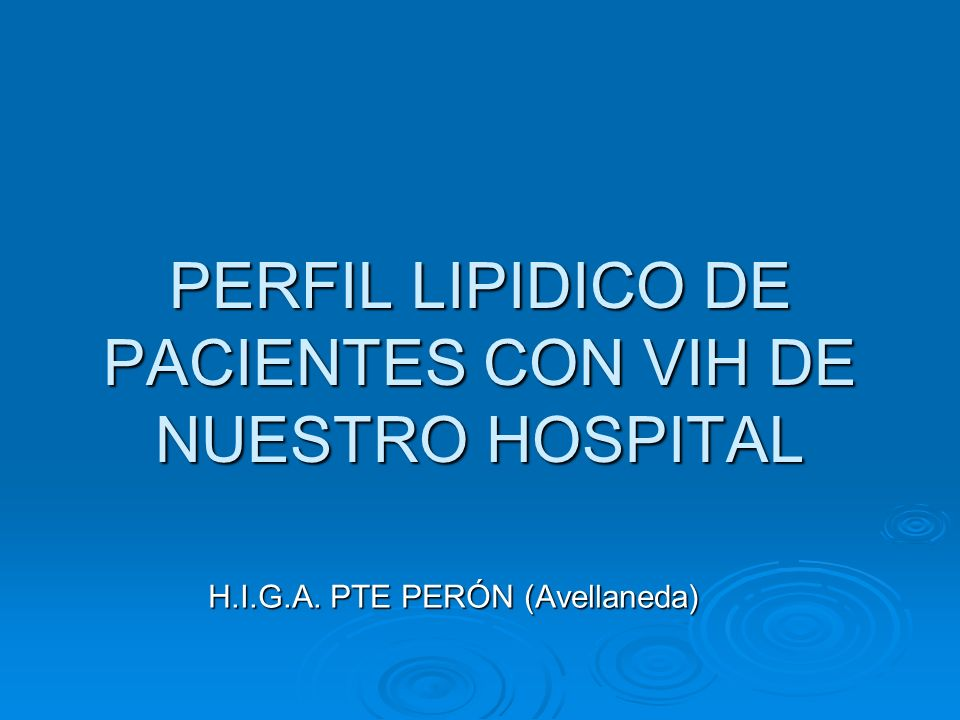 PERFIL LIPIDICO DE PACIENTES CON VIH DE NUESTRO HOSPITAL