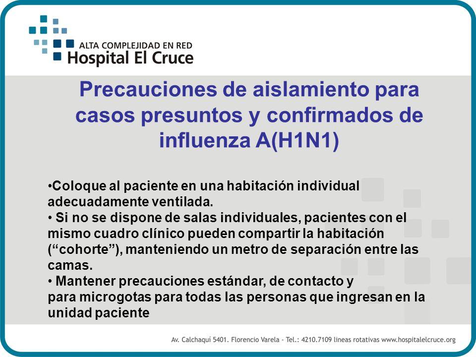 Precauciones de aislamiento para casos presuntos y confirmados de influenza A(H1N1)