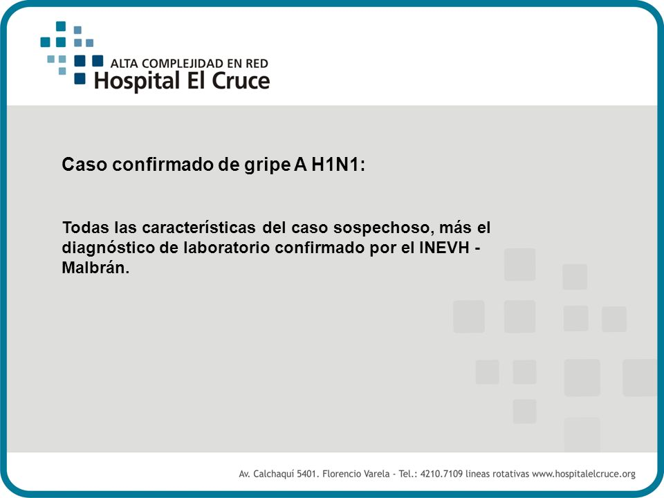 Caso confirmado de gripe A H1N1: