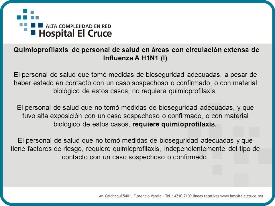 Quimioprofilaxis de personal de salud en áreas con circulación extensa de Influenza A H1N1 (I)